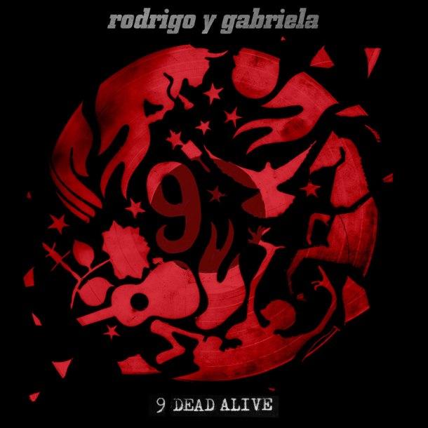 Rodrigo y Gabriela 9 dead alive CD Cover