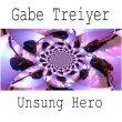 Gabe Treiyer Unsung Hero CD Cover