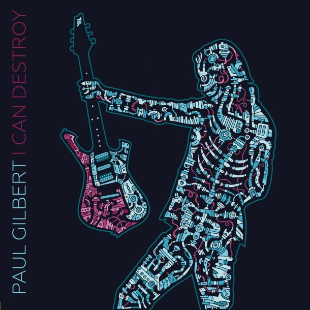 Paul Gilbert I can destroy CD Cover