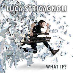 LUCA STRICAGNOLI what if